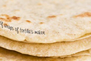 zelf wraps of tortilla's maken